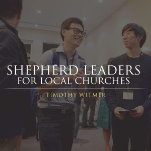 Shepherd Leaders for Local Churches